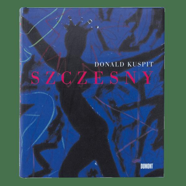Donald Kuspit: Szczesny   Book by Stefan Szczesny   1995   Book   buy online   Szczesny Art Shop