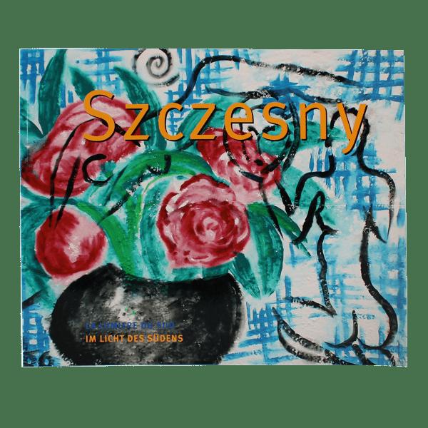 Szczesny: Im LIcht des Suedens | Book by Stefan Szczesny | 2006 | Book | buy online | Szczesny Art Shop