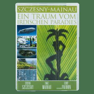 Szczesny: Mainau - Ein Traum vom irdischen Paradies | Book by Stefan Szczesny | 2007 | DVD | buy online | Szczesny Art Shop