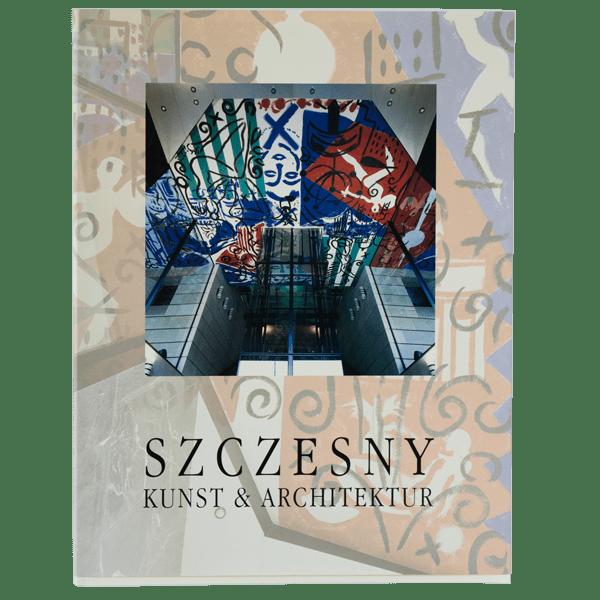 Szczesny: Kunst und Architektur | Book by Stefan Szczesny | 2000 | Book | buy online | Szczesny Art Shop
