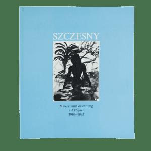 Szczesny: Malerei und Zeichnung auf Papier 1969-1989 | Book by Stefan Szczesny | 1990 | Book | buy online | Szczesny Art Shop