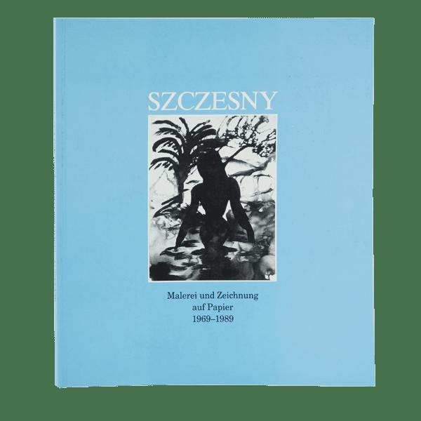 Szczesny: Malerei und Zeichnung auf Papier 1969-1989   Book by Stefan Szczesny   1990   Book   buy online   Szczesny Art Shop