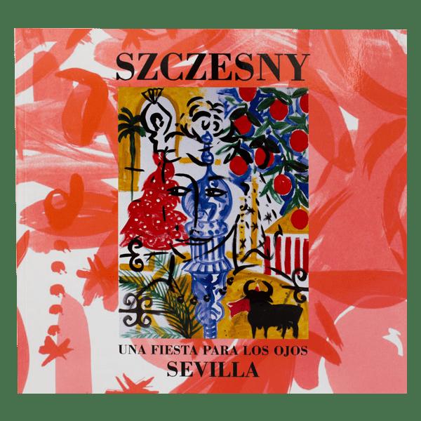 Szczesny: Una fiesta para los ojos Sevilla | Book by Stefan Szczesny | 2000 | Book | buy online | Szczesny Art Shop