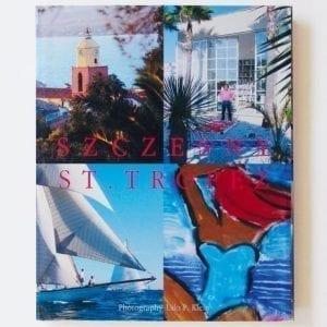 Szczesny: Saint-Tropez | Book by Stefan Szczesny | 2009 | Book | buy online | Szczesny Art Shop