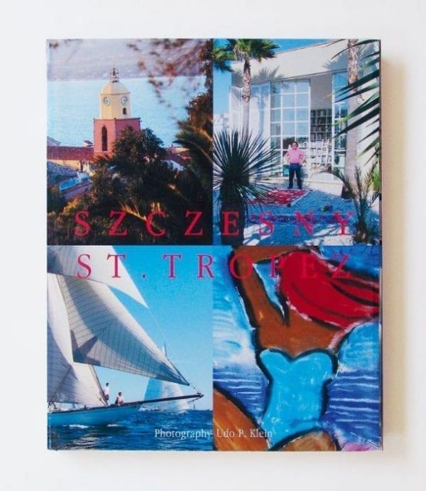 Szczesny: Saint-Tropez   Book by Stefan Szczesny   2009   Book   buy online   Szczesny Art Shop