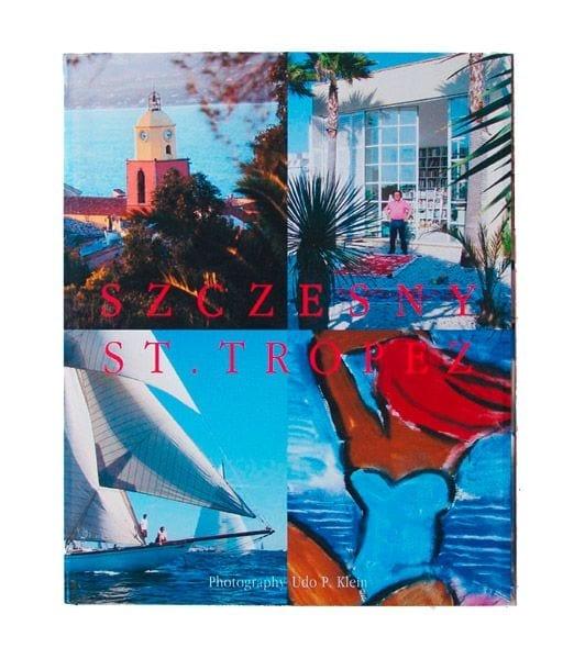 Szczesny: St. Tropez   Book by Stefan Szczesny   2009   Book   buy online   Szczesny Art Shop